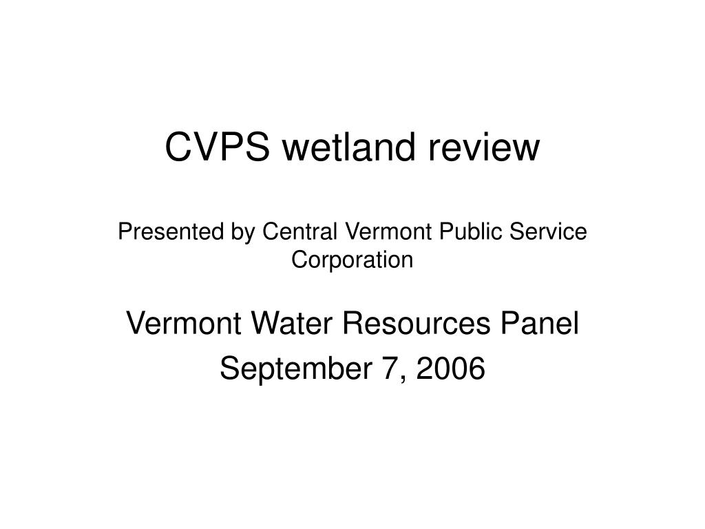 cvps wetland review presented by central vermont public service corporation l.
