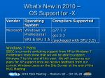 what s new in 2010 os support for x7