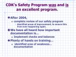 cdk s safety program was and is an excellent program