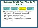 customer benefit plan what it s all about