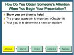 how do you obtain someone s attention when you begin your presentation