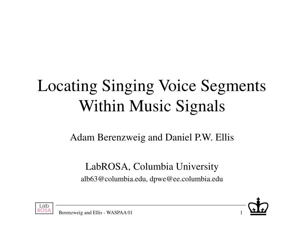 locating singing voice segments within music signals l.