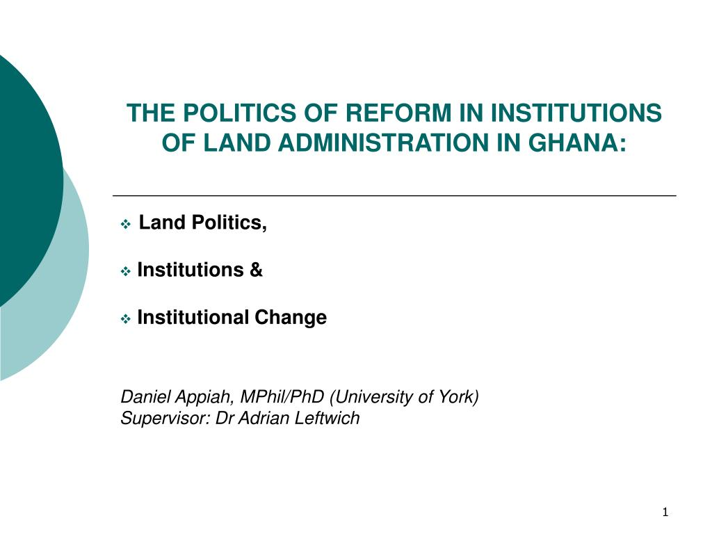 the politics of reform in institutions of land administration in ghana l.