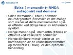 ebixa memantin nmda antagonist ved demens70