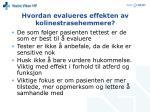 hvordan evalueres effekten av kolinestrasehemmere