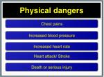 physical dangers