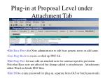 plug in at proposal level under attachment tab