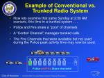 example of conventional vs trunked radio system6