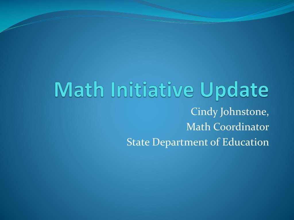 math initiative update l.
