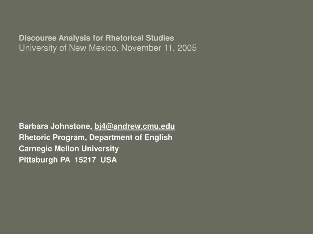 discourse analysis for rhetorical studies university of new mexico november 11 2005 l.