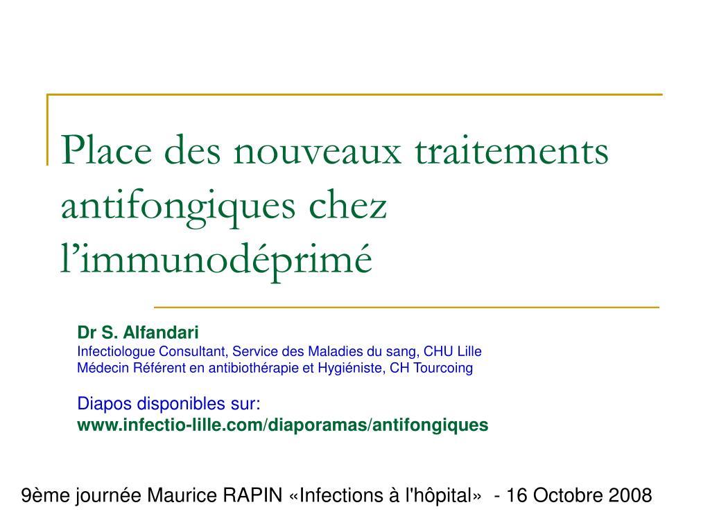 place des nouveaux traitements antifongiques chez l immunod prim l.