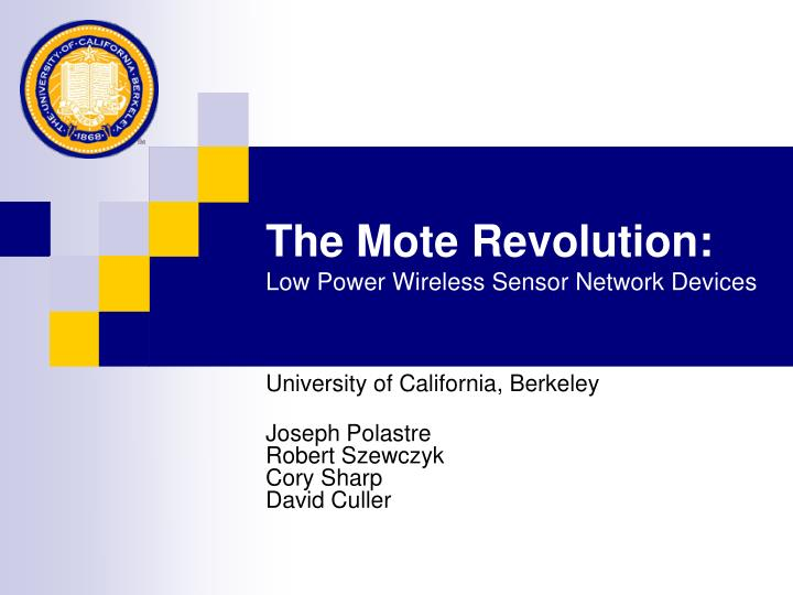 The mote revolution low power wireless sensor network devices