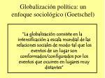 globalizaci n pol tica un enfoque sociol gico goetschel