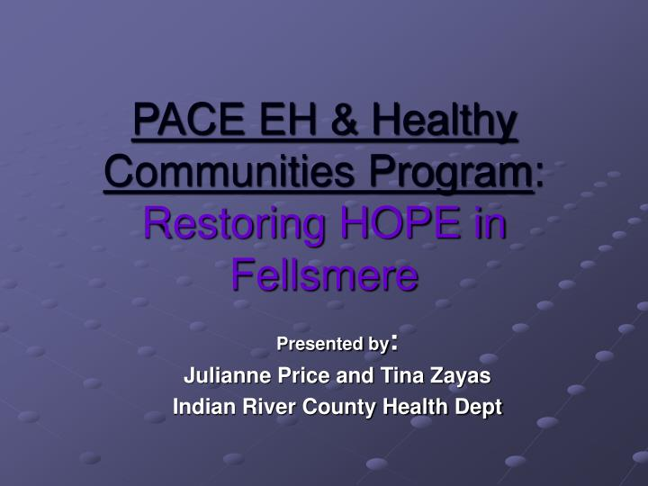 Pace eh healthy communities program restoring hope in fellsmere
