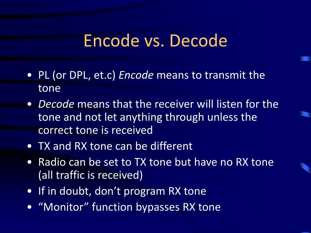 Encode vs. Decode