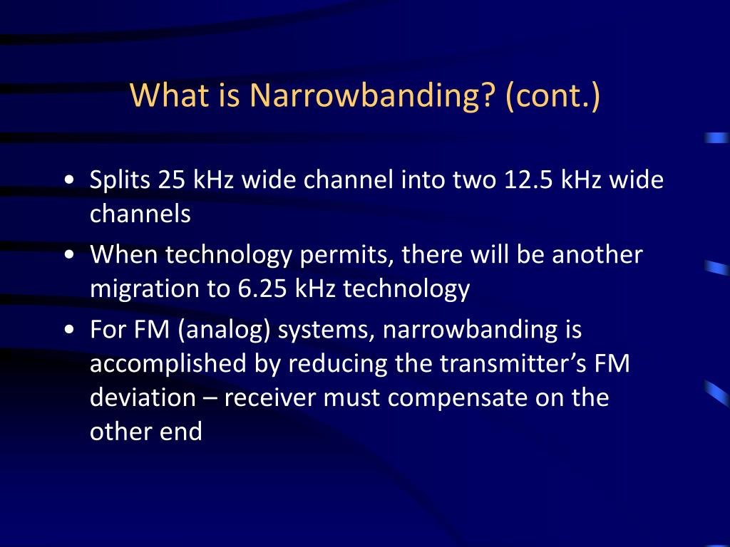 What is Narrowbanding? (cont.)