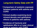 long term safety data with fp