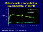 salmeterol is a long acting bronchodilator in copd