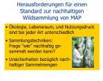 herausforderungen f r einen standard zur nachhaltigen wildsammlung von map