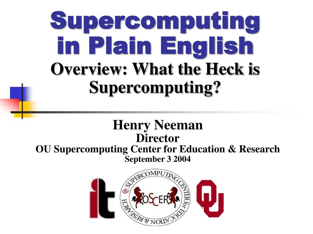 supercomputing in plain english overview what the heck is supercomputing l.