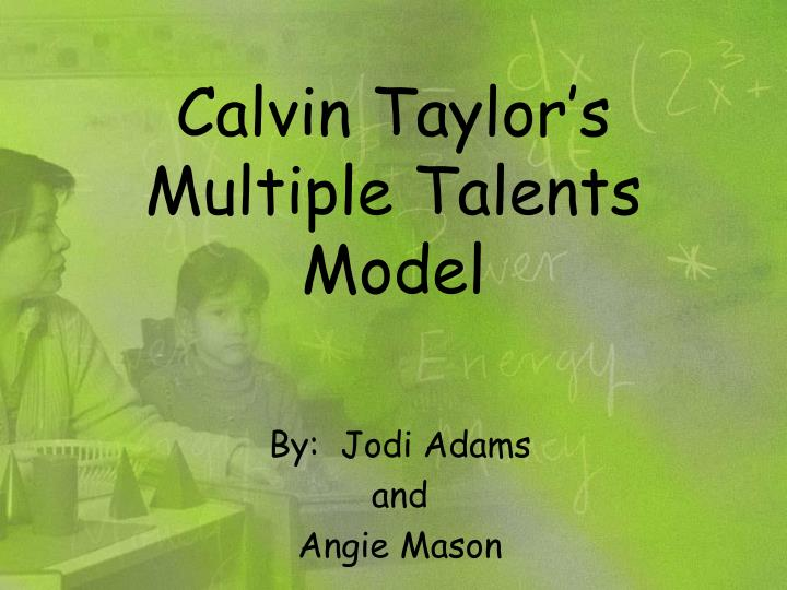 Calvin taylor s multiple talents model