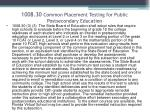 1008 30 common placement testing for public postsecondary education