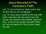 jesus marveled at the centurion s faith14