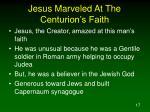 jesus marveled at the centurion s faith17