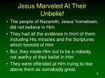 jesus marveled at their unbelief6