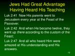 jews had great advantage having heard his teaching