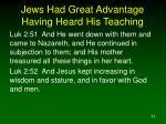 jews had great advantage having heard his teaching11