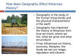 how does geography affect arkansas history