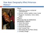 how does geography affect arkansas history6