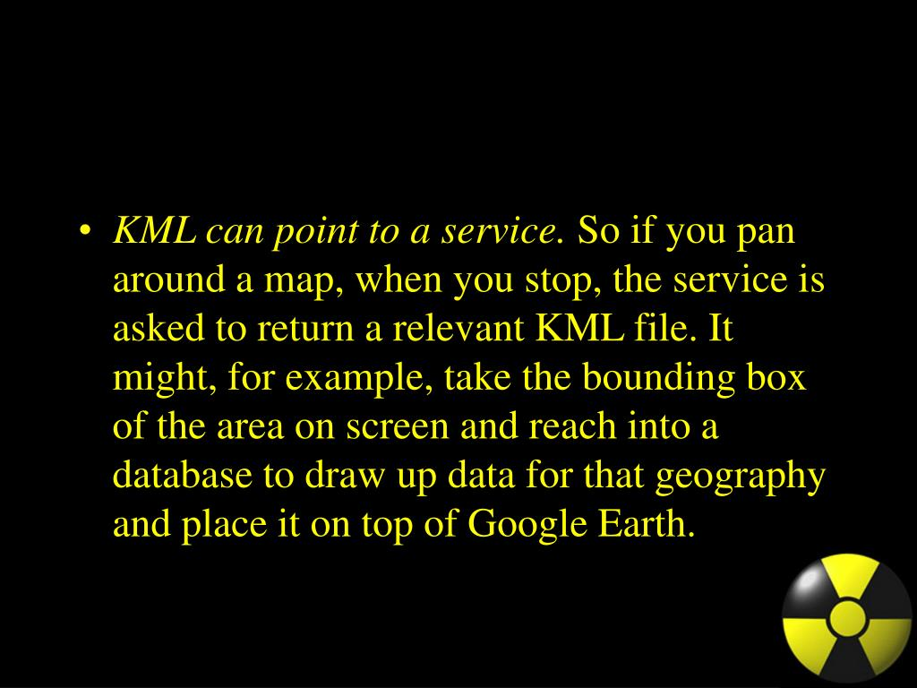 KML can point to a service.