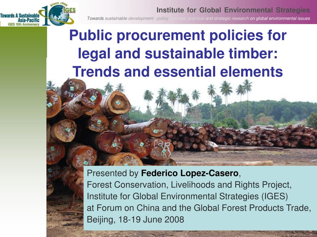 public procurement policies for legal and sustainable timber trends and essential elements l.