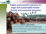 public procurement policies for legal and sustainable timber trends and essential elements