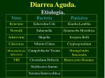 diarrea aguda etiolog a