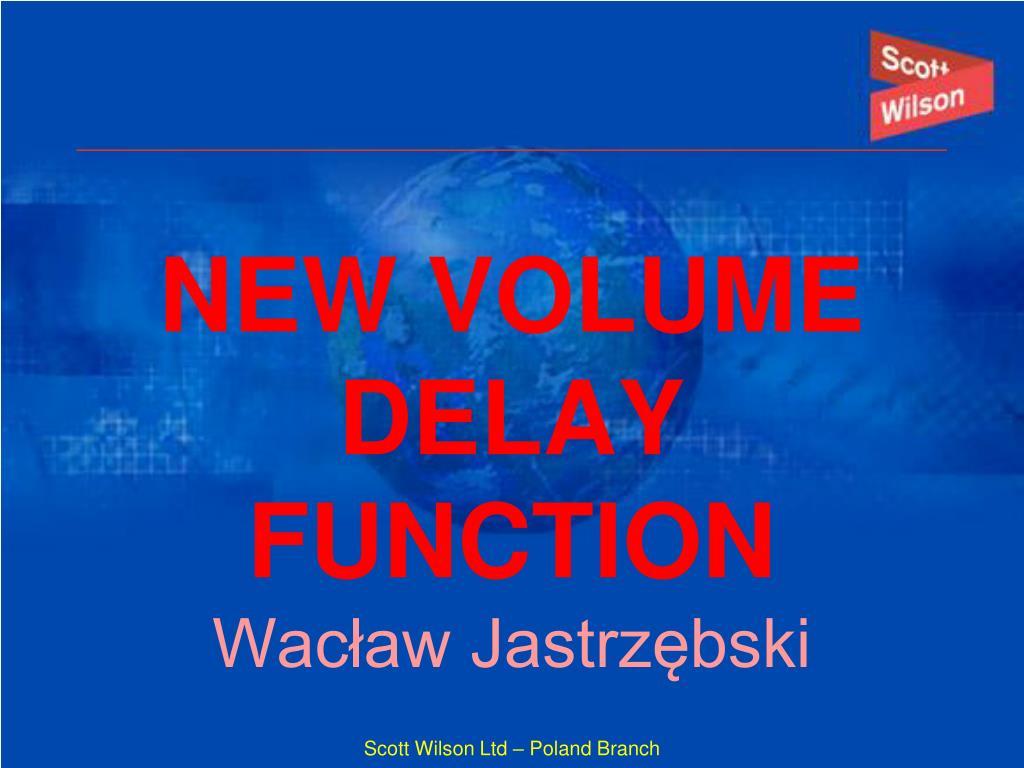 new volume delay function wac aw jastrz bski l.