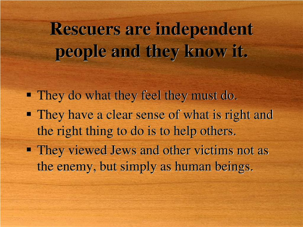 Rescuers are independent people and they know it.