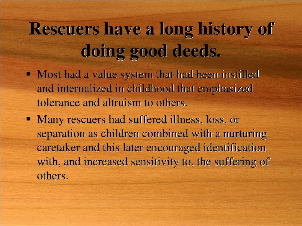 Rescuers have a long history of doing good deeds.