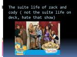 the suite life of zack and cody not the suite life on deck hate that show
