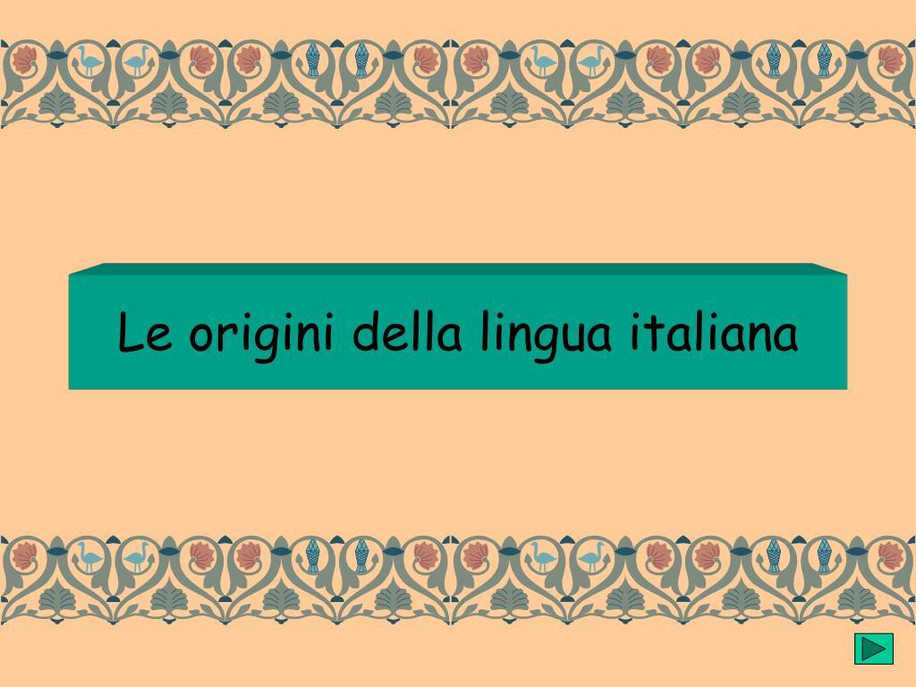 le origini della lingua italiana l.