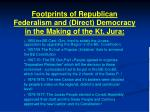 footprints of republican federalism and direct democracy in the making of the kt jura