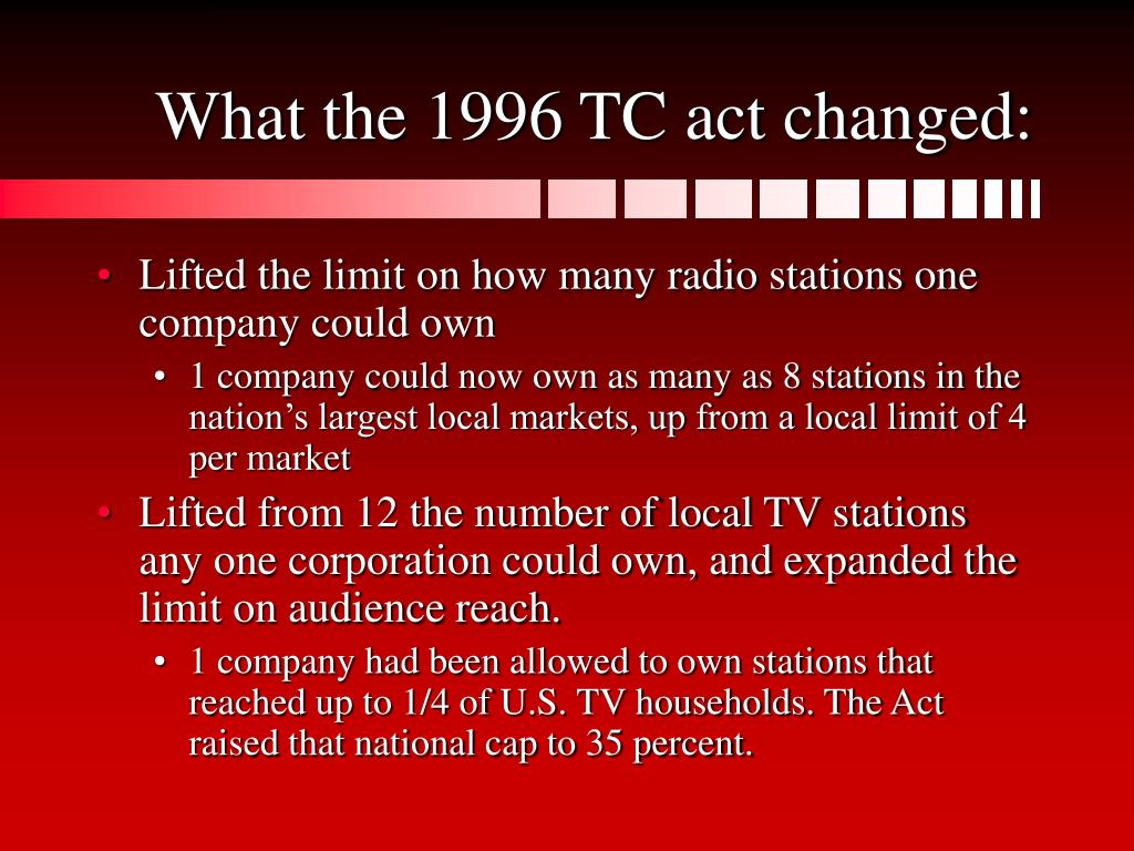 What the 1996 TC act changed: