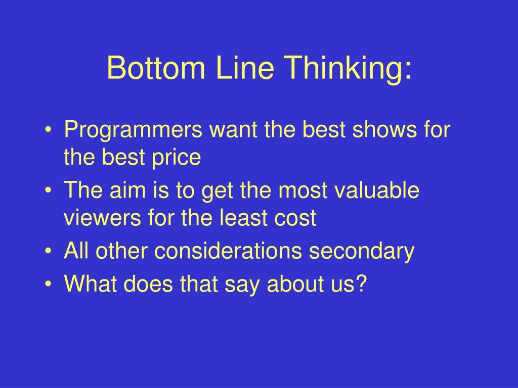 Bottom Line Thinking: