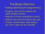the barter dilemma trading advertising for programming