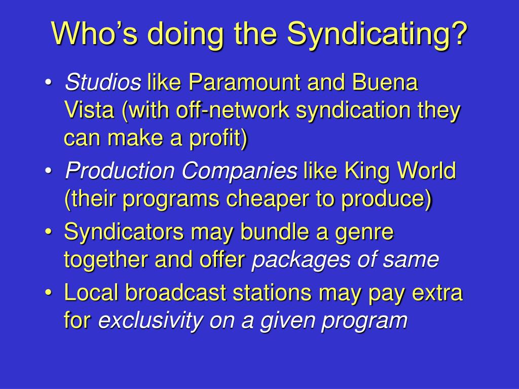 Who's doing the Syndicating?