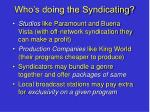 who s doing the syndicating