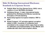 slide 18 raising international disclosure standards in corporate sectors