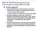 slide 19 world bank governance and anticorruption strategy pw 4 11 06